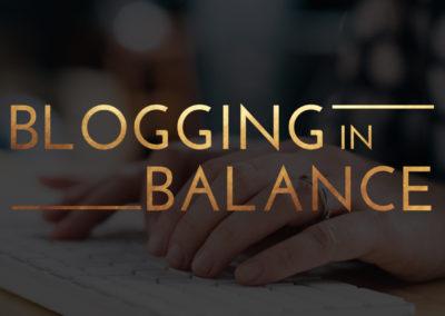 Blogging In Balance