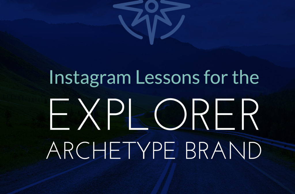 Instagram Lessons for Explorer Archetype Brands