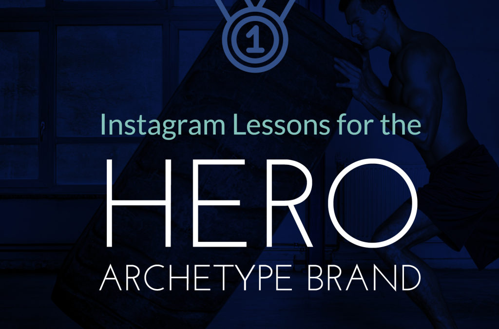 Instagram Lessons for Hero Archetype Brands