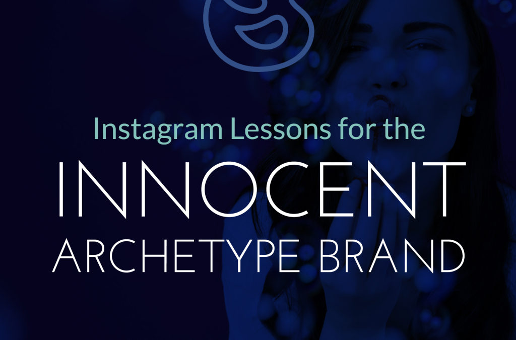 Instagram Lessons For Innocent Archetype Brands
