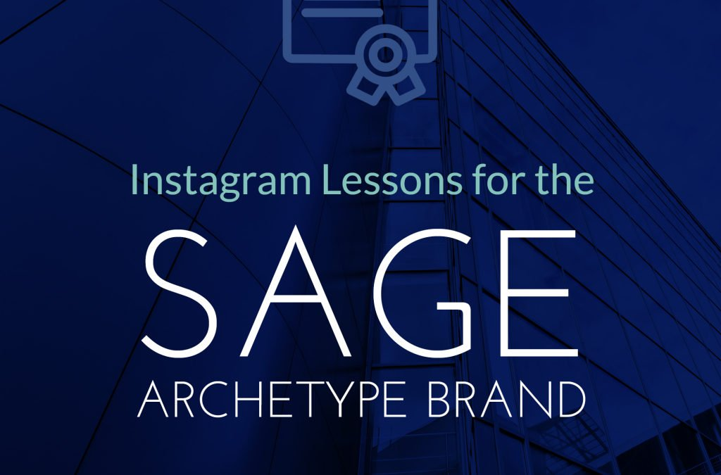 Instagram Lessons for Sage Archetype Brands