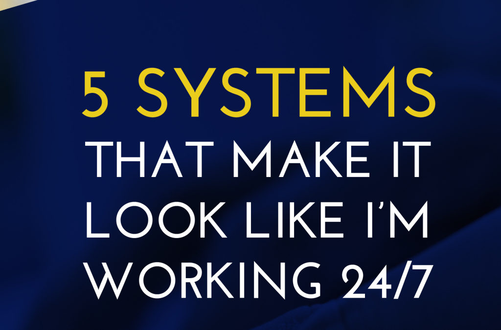 Systems that Make It Look Like I'm Hustling 24/7