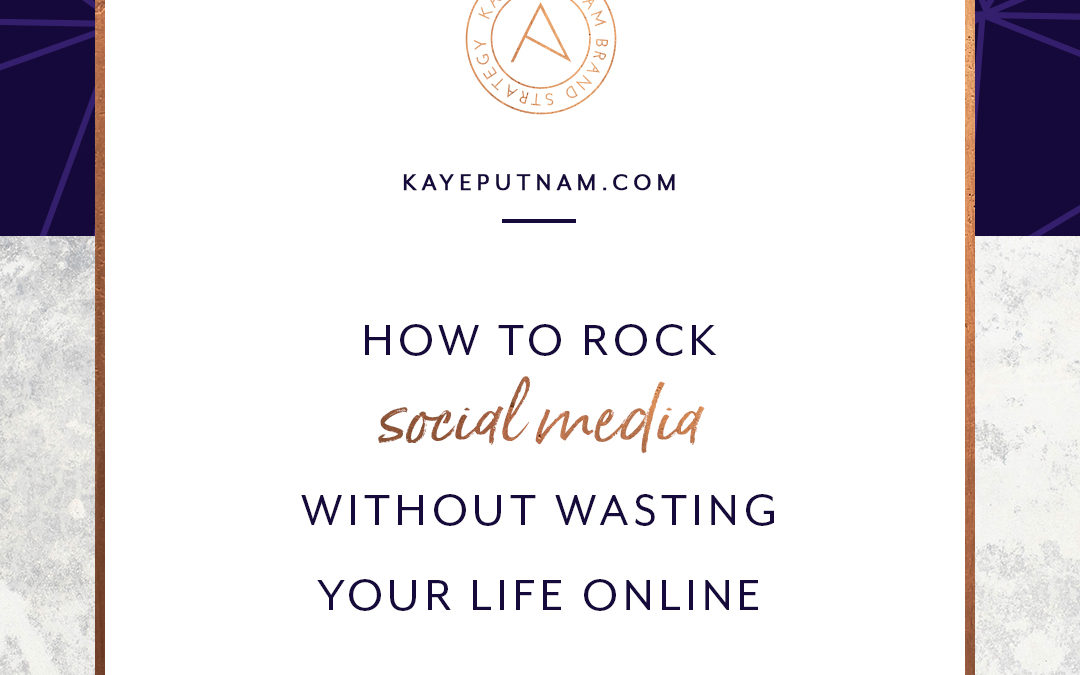 How to Rock Social Media Without Wasting your Life Online