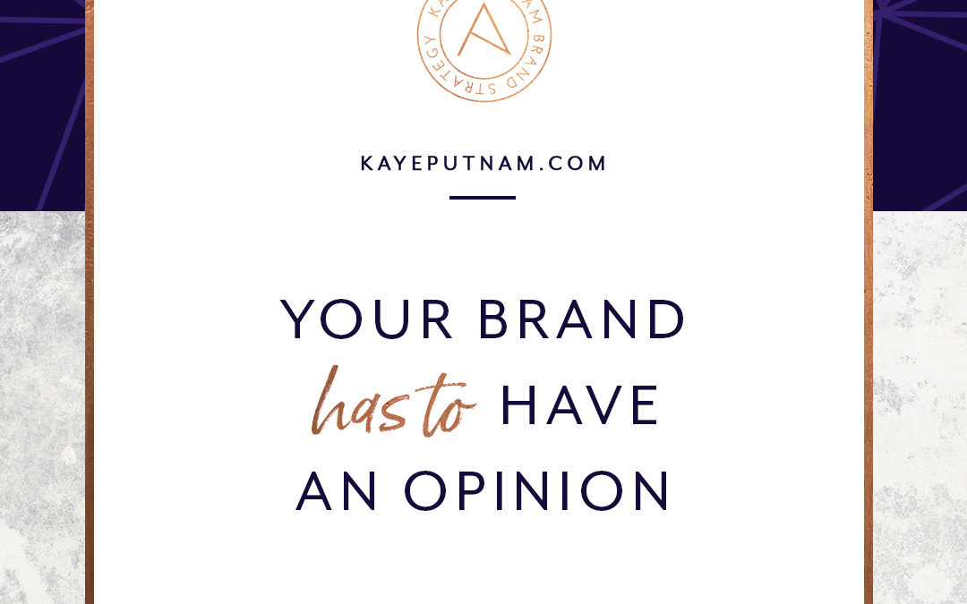 FACT: Your Brand *HAS TO* Have an Opinion