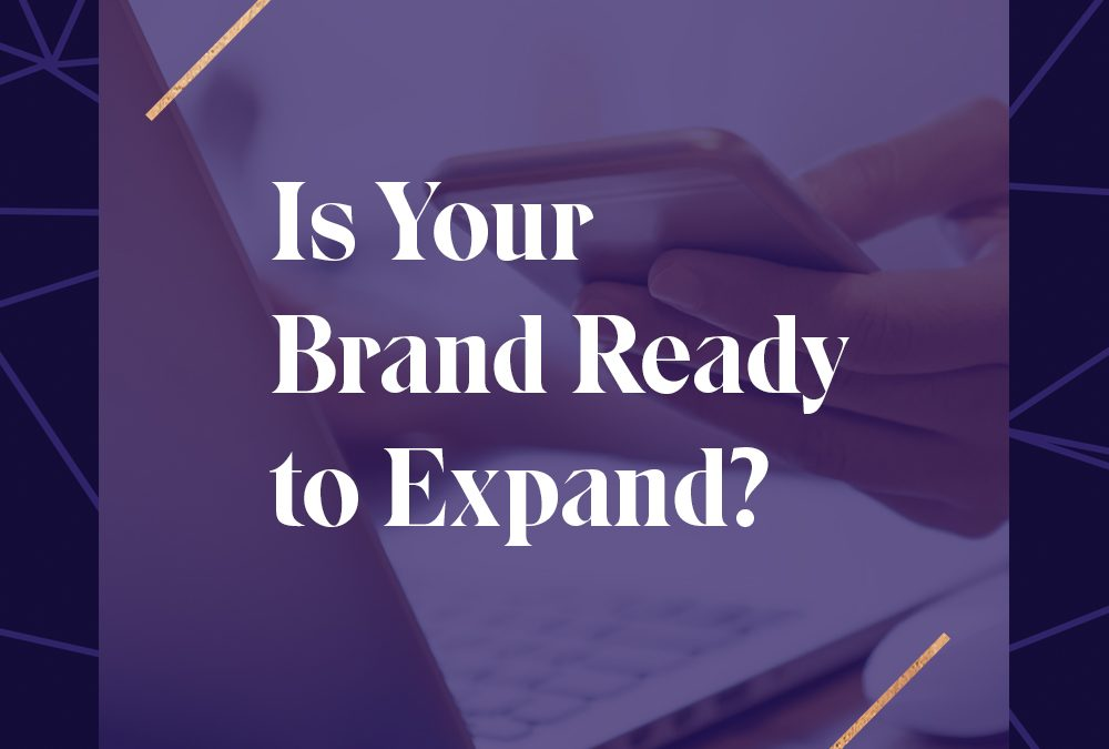 Is Your Brand Ready to Expand?
