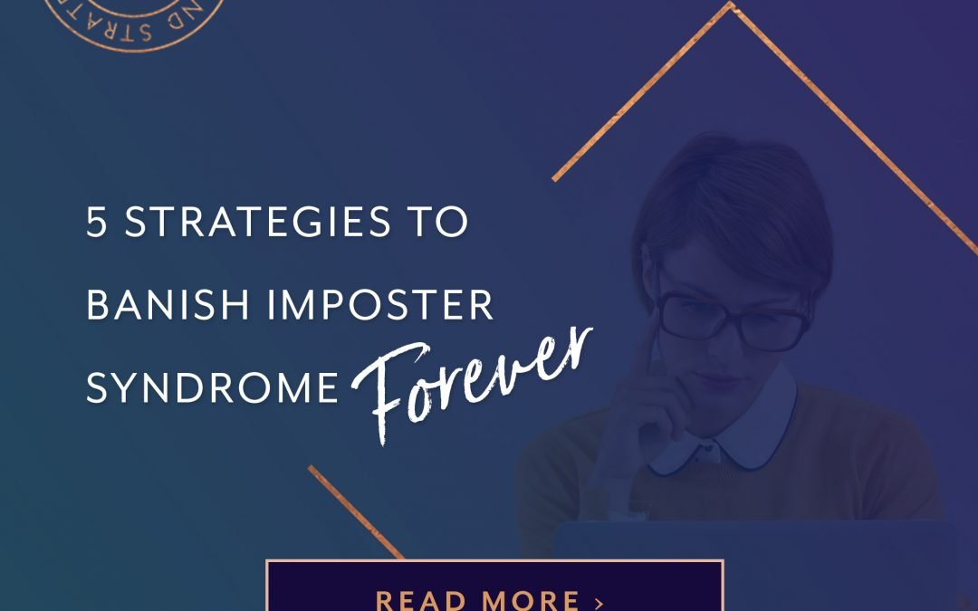 5 Strategies to Banish Imposter Syndrome Forever
