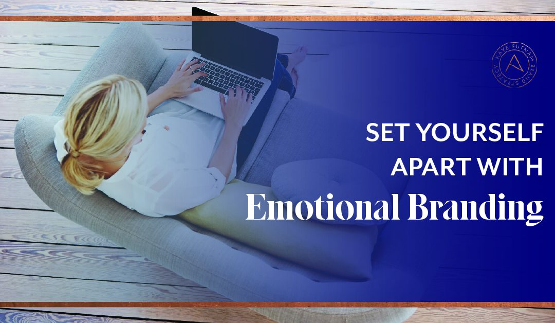 Set Yourself Apart with Emotional Branding
