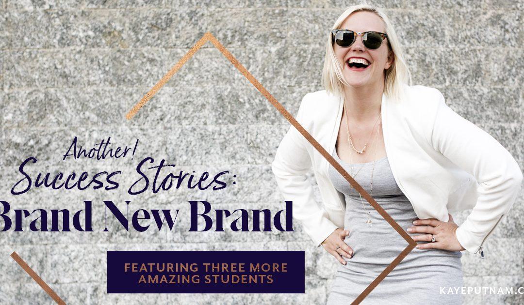 Additional! Success Stories: Brand New Brand