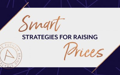 Smart Strategies for Raising Prices. You've had the realization. You must raise prices for your business to be sustainable. Here's how to increase your prices - without tanking your business!