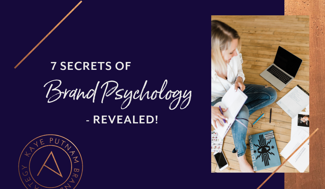 7 Brand Psychology Secrets – Revealed!