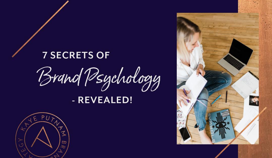 7 Brand Psychology Secrets – Revealed!