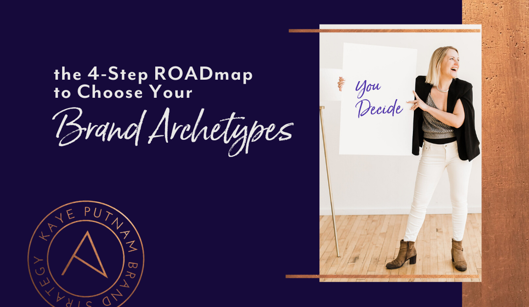 The 4 Step ROADmap to Choose Your Brand Archetypes