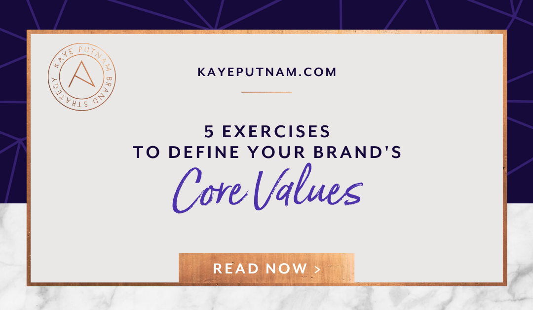 5 Exercises to Define Your Brand's Core Values
