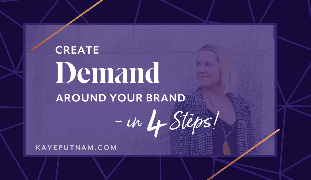 Create Demand Around Your Brand – in 4 Steps