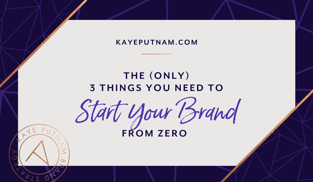 The (Only) 3 Things You Need When Starting Your Brand from Zero