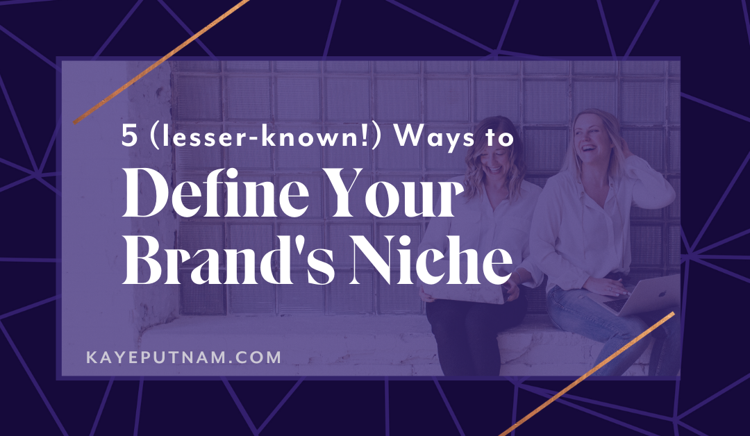 5 Lesser-Known Ways to Define Your Brand's Niche