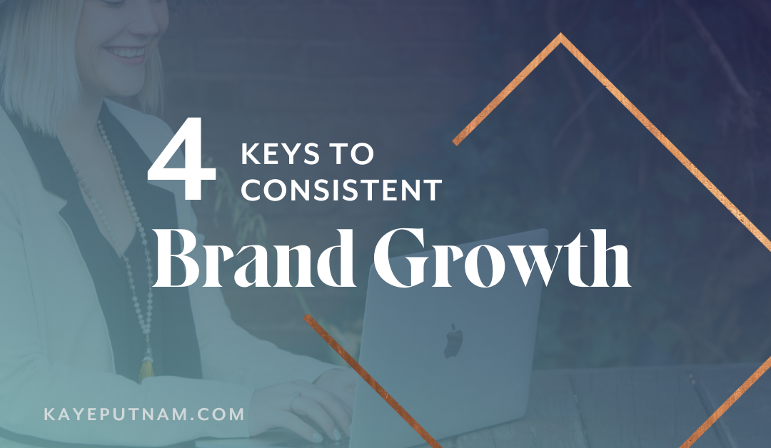 4 Keys to Consistent Brand Growth