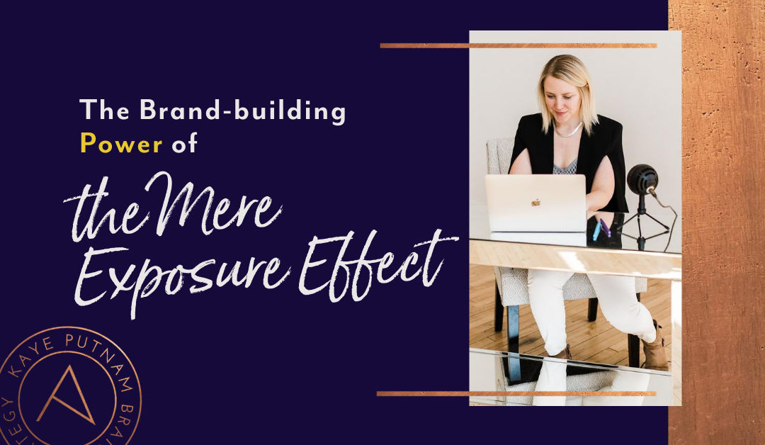 The Brand-building Power of The Mere Exposure Effect