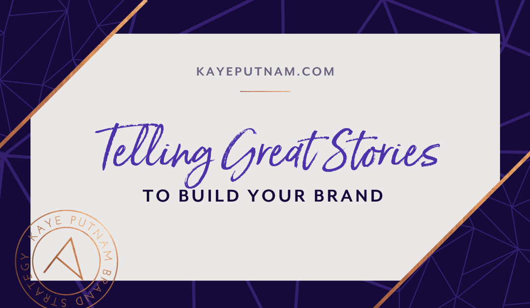 Telling Great Stories to Build Your Brand