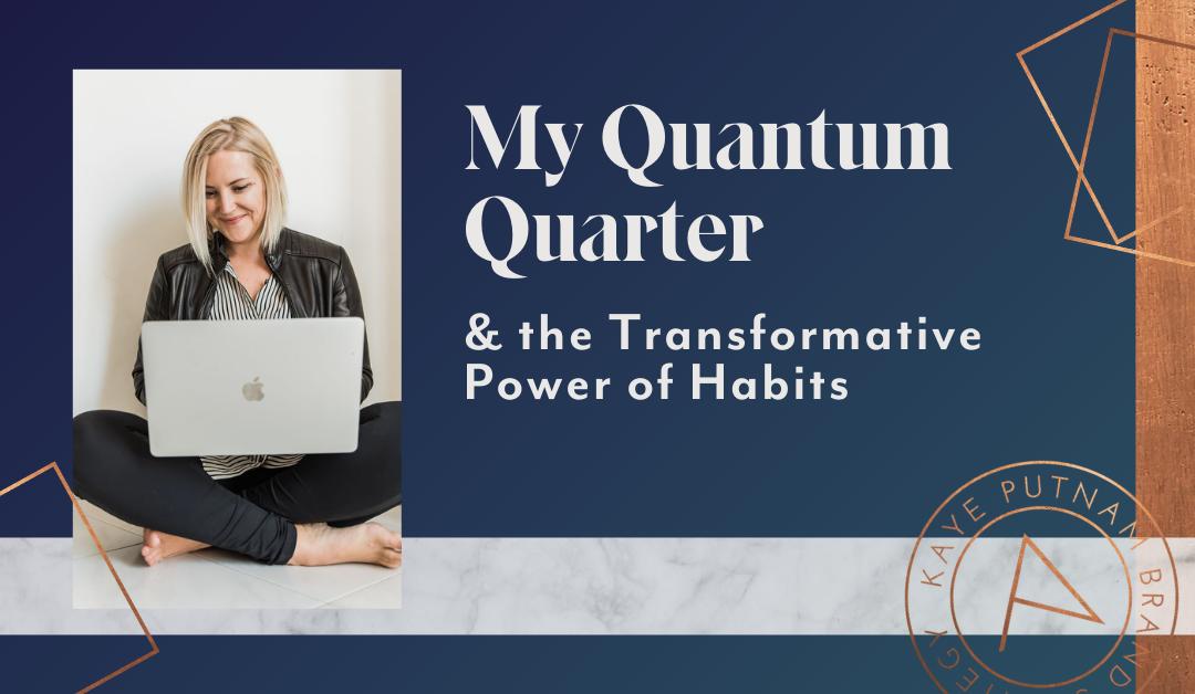 My Quantum Quarter: The Transformative Power of Habits