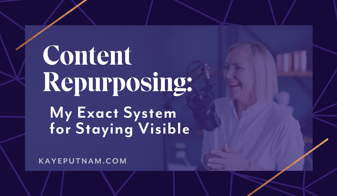 Content Repurposing: My System for Staying Visible – Without Working 24/7