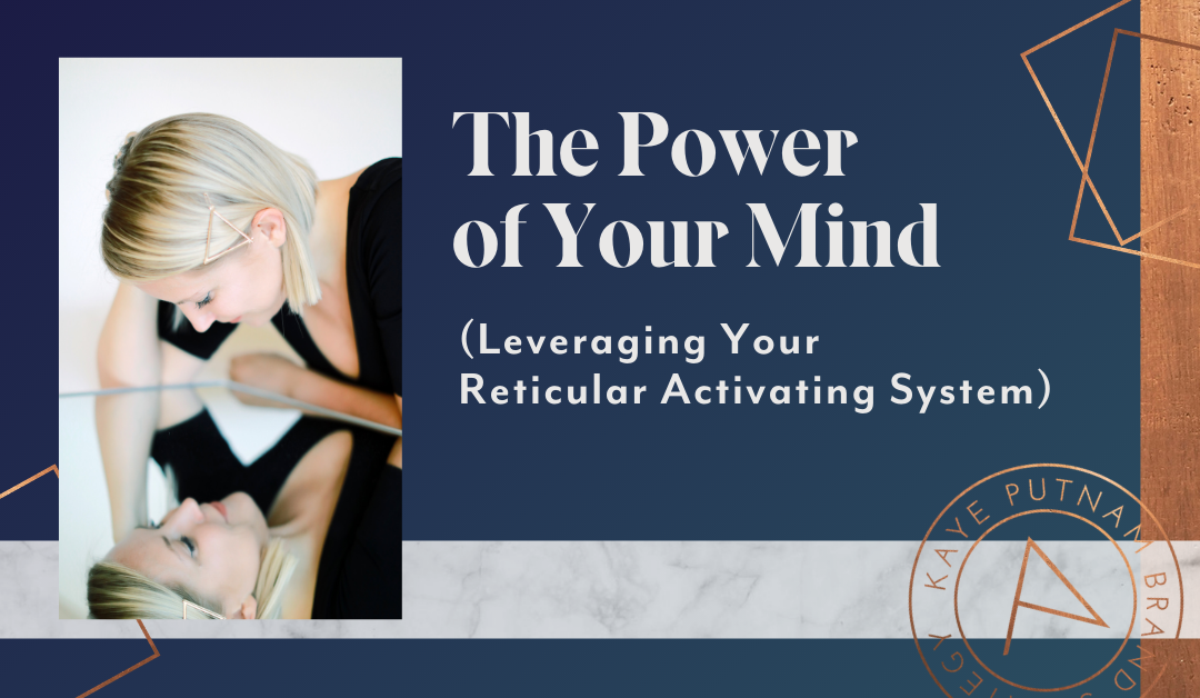 Your Reticular Activating System: Get Everything You Want with the Power of Your Mind!