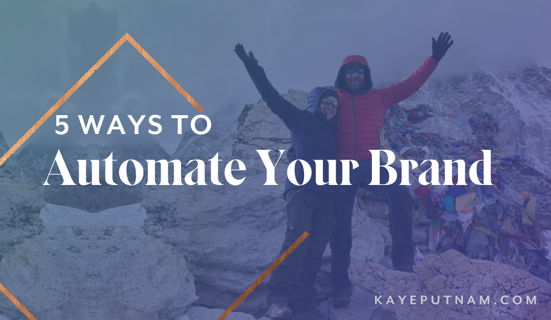 5 Ways to Automate Your Brand (so you can take a vacation!)