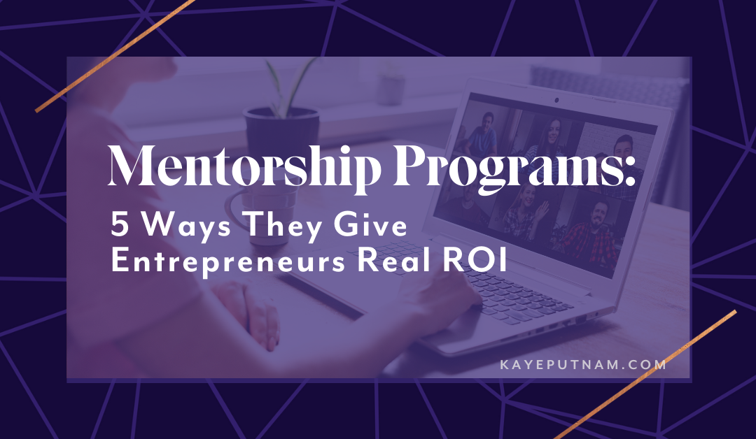 Mentorship Programs: 5 Ways Investing in One Pays Off for Entrepreneurs