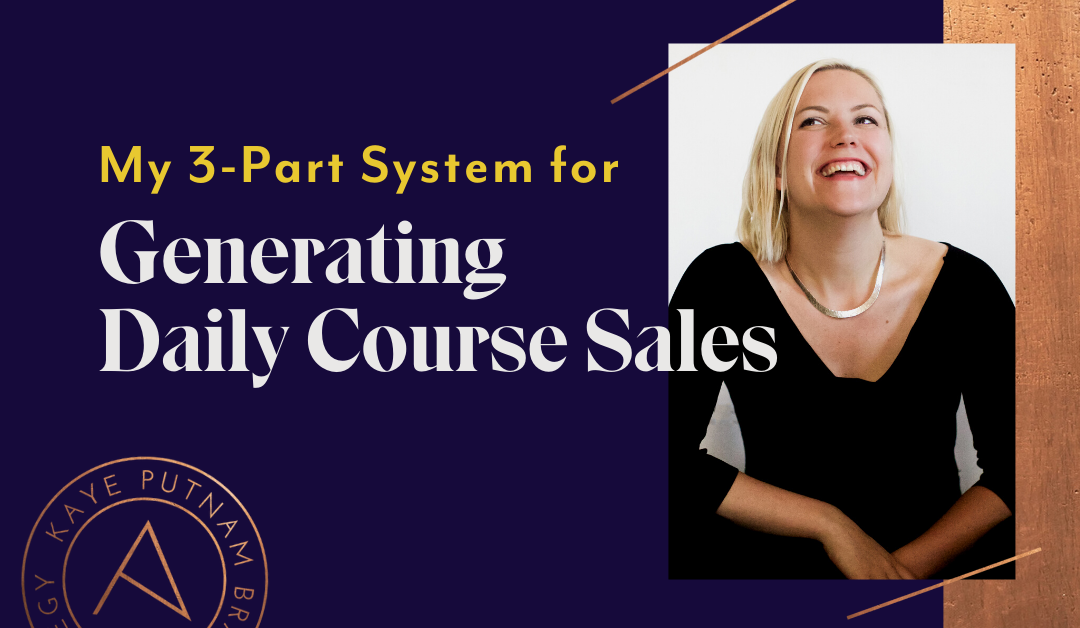 How I Generate Daily Course Sales: My 3-Part System