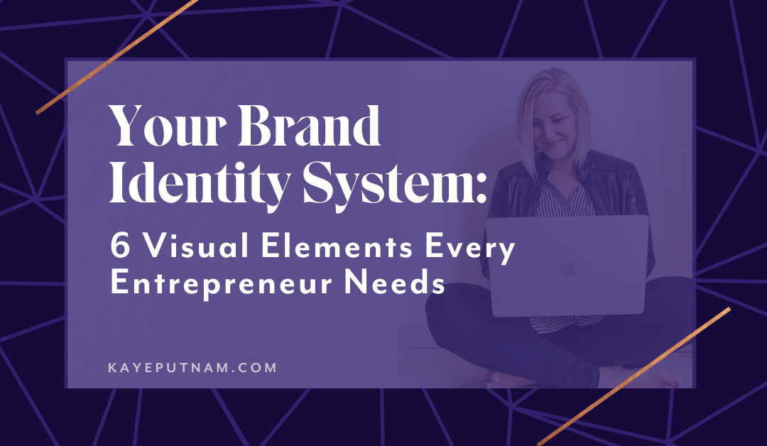 Your Brand Identity System: The Visual Elements Every Entrepreneur Brand Needs